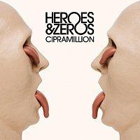 Heroes & Zeros – Cipramillion [Edited Version]