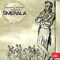 Vladimír Šmeral – Herecký portrét Vladimíra Šmerala
