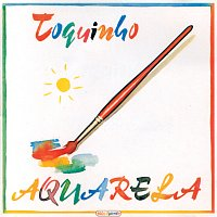 Toquinho – Aquarela
