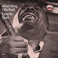 Albert King, Otis Rush – Door To Door