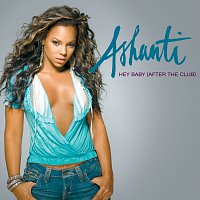Ashanti – Hey Baby (After The Club)