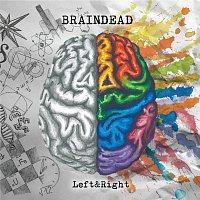 Braindead – Left & Right