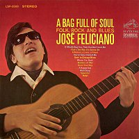José Feliciano – A Bag Full of Soul, Folk, Rock and Blues
