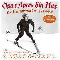 Různí interpreti – Opa's Apres Ski Hits - Die Hutten-Klassiker 1938-1962