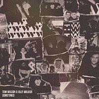 Tom Wilson, Olly Walker – Sometimes