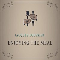 Jacques Loussier – Enjoying The Meal