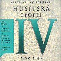 Jan Hyhlík – Husitská epopej IV. - Za časů bezvládí (1438-1449) (MP3-CD)