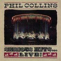 Phil Collins – Serious Hits...Live! (Remastered)