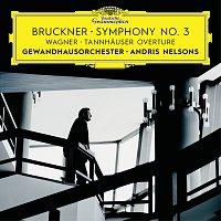Gewandhausorchester Leipzig, Andris Nelsons – Bruckner: Symphony No. 3 / Wagner: Tannhauser Overture [Live]