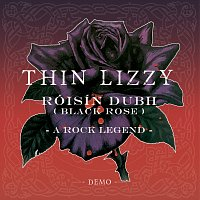 Thin Lizzy – Róisín Dubh (Black Rose) A Rock Legend [Demo]