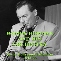Woody Herman And His Orchestra – At the Hollywood Palladium 1942-44 (Live)