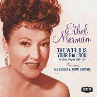 Ethel Merman – The World Is Your Balloon