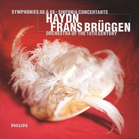Frans Bruggen, Orchestra Of The 18th Century – Haydn: Symphonies Nos. 88 & 89; Sinfonia Concertante In B Flat Major