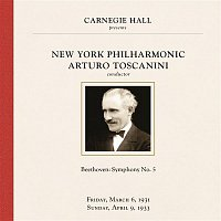 Arturo Toscanini, Ludwig van Beethoven, New York Philharmonic Orchestra – Arturo Toscanini at Carnegie Hall, New York City, March 1931 & April 1933