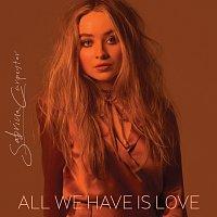 Sabrina Carpenter – All We Have Is Love