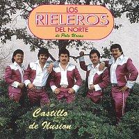 Los Rieleros Del Norte – Castillo de Ilusión