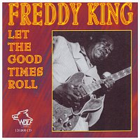 Freddy King – Let The Good Times Roll