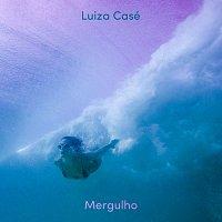 Luiza Casé – Mergulho