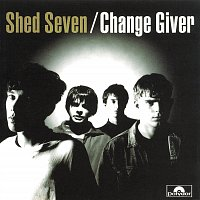 Shed Seven – Change Giver