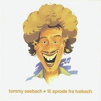 Tommy Seebach – 15 Sprode Fra Tvebach
