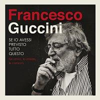 Francesco Guccini – Se Io Avessi Previsto Tutto Questo... La Strada, Gli Amici, Le Canzoni