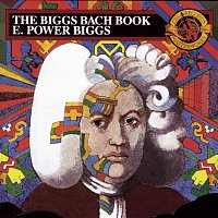 E. Power Biggs, Johann Sebastian Bach – The Biggs Bach Book