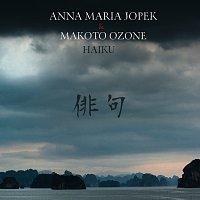 Anna Maria Jopek, Makoto Ozone – Haiku