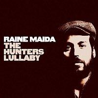Raine Maida – The Hunter's Lullaby