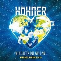 Hohner – Wir halten die Welt an [Handball Version / 2019]
