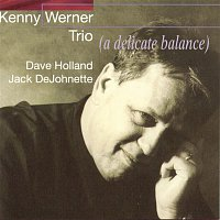 Kenny Werner – A Delicate Balance