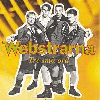 Webstrarna – Tre sma ord