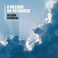 Various Artists.. – Selecao Essencial Grandes Sucessos - O Melhor do Religioso