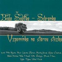 Šedifka Béďa & Sebranka – Vzpomínka na starou stezku