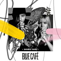 Blue Cafe – Double Soul