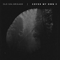 Old Sea Brigade – Cover My Own EP
