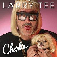 Larry Tee – Charlie!