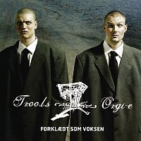 Troo.L.S. & Orgi-E – Forklaedt Som Voksen