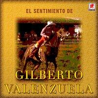 Gilberto Valenzuela – El Sentimiento De Gilberto Valenzuela