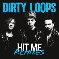 Dirty Loops – Hit Me Remixes