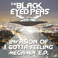 The Black Eyed Peas – Invasion Of I Gotta Feeling - Megamix E.P.