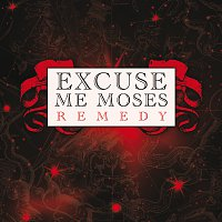 Excuse Me Moses – Remedy