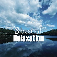 Various Artists.. – 8 Best of Relaxation