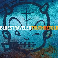 Blues Traveler – Truth Be Told
