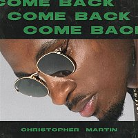 Christopher Martin – Come Back