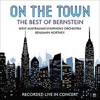 West Australian Symphony Orchestra, Benjamin Northey – On the Town: The Best of Bernstein [Live]