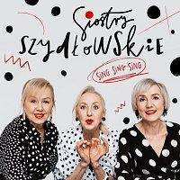 Siostry Szydłowskie – Sing Sing Sing