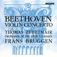 Thomas Zehetmair, Orchestra Of The 18th Century, Frans Bruggen – Beethoven: Violin Concerto