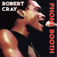 Robert Cray – Heritage Of The Blues: Phone Booth