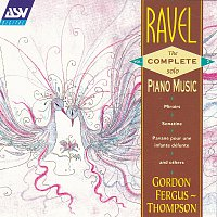 Gordon Fergus-Thompson – Ravel: The Complete Solo Piano Music Vol.2