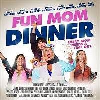 Various Artists.. – Fun Mom Dinner (Original Motion Picture Soundtrack)